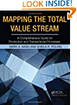 Mapping the Total Value Stream: A Com...
