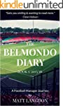 The Belmondo Diary: Year One: A Footb...