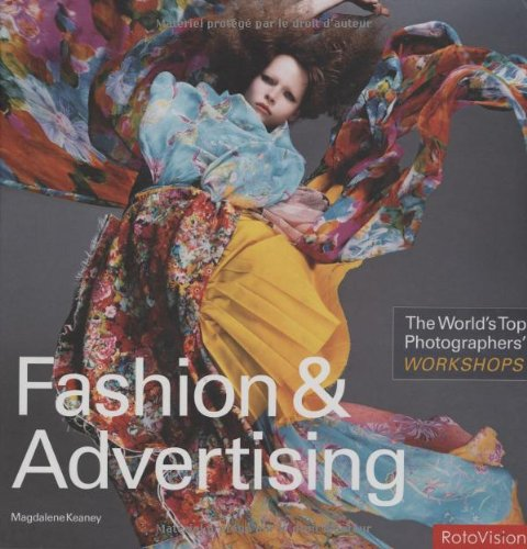 The World's Top Photographers Workshops: Fashion & Advertising