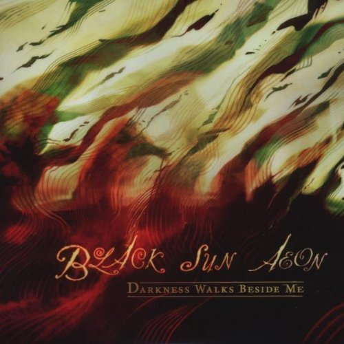 Darkness Walks Beside Me by BLACK SUN AEON (2009-04-28)