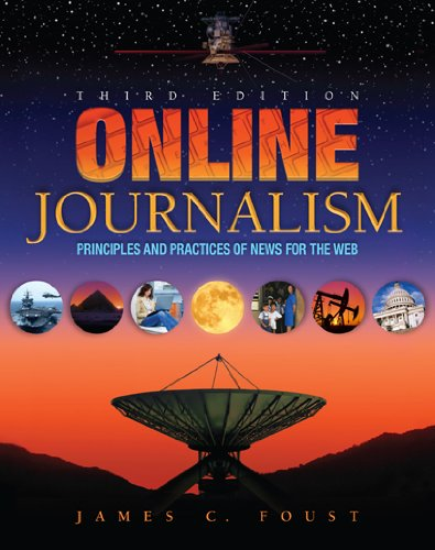 Online Journalism: Principles and Practices of News for...