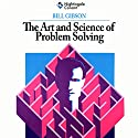 Art and Science of Problem Solving Audiobook by Bill Gibson Narrated by Bill Gibson