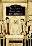 The Jewish Community of Baltimore (Images of America: Maryland)