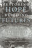 img - for Restoring Hope Building Futures: A Telling of the Atlanta Youth Academy Story book / textbook / text book
