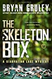img - for By Bryan Gruley The Skeleton Box: A Starvation Lake Mystery (Starvation Lake Mysteries) book / textbook / text book