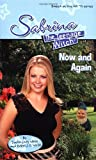 Now and Again (Sabrina, the Teenage Witch (Numbered Paperback))
