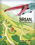 Brian, the Famous Pilot: Adventures in the Land of the Grapes