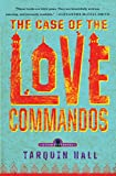 The Case of the Love Commandos: From the Files of Vish Puri, India's Most Private Investigator (Vish Puri Mysteries)