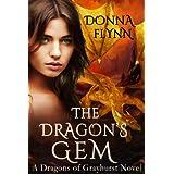 The Dragon's Gem (The Dragon's of Grayhurst Book 1) ~ Donna  Flynn