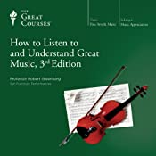 How to Listen to and Understand Great Music, 3rd Edition | [The Great Courses]