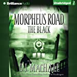 The Black: Morpheus Road Trilogy, Book 2 (       UNABRIDGED) by D. J. MacHale Narrated by Nick Podehl