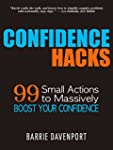 Confidence Hacks: 99 Small Actions to...
