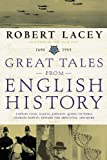 Great Tales from English History (3): Captain Cook, Samuel Johnson, Queen Victoria, Charles Darwin, Edward the Abdicator, and More (0316114596) by Lacey, Robert