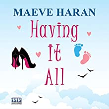 Having It All Audiobook by Maeve Haran Narrated by Zara Ramm