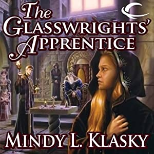 The Glasswrights' Apprentice: Glasswrights, Book 1 | [Mindy L. Klasky]