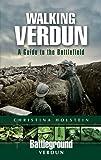 WALKING VERDUN: A Guide to the Battlefield (Battleground)