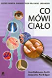 img - for Co mowi cialo Zostan dobrym diagnostykiem wlasnego book / textbook / text book