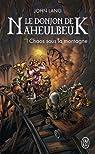 Le Donjon de Naheulbeuk, Roman 5 : Saison 6 - Chaos sous la montagne par John Lang