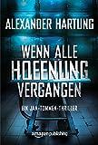 Wenn alle Hoffnung vergangen (Ein Jan-Tommen-Thriller 3) (kindle edition)