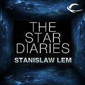 The Star Diaries: Further Reminiscences of Ijon Tichy   [Stanislaw Lem]