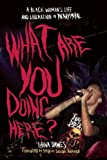 What Are You Doing Here?: A Black Womans Life and Liberation in Heavy Metal