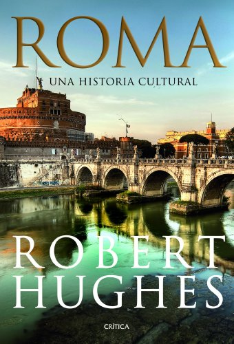 Roma: Una historia cultural (Spanish Edition), by Robert Hughes