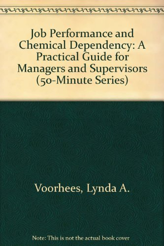 Job Performance and Chemical Dependency: A Guide for Supervisors and Managers (50-Minute Series)