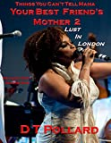 Things You Cant Tell Mama - Your Best Friends Mother 2: Lust In London