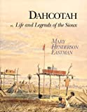 img - for Dahcotah: Or, Life and Legends of the Sioux Around Fort Snelling Reprint edition by Eastman, Mary Henderson, Coen, Rena Neumann (1995) Hardcover book / textbook / text book