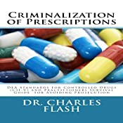 Criminalization of Prescriptions | [Charles Flash]