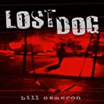 Lost Dog: A Skin Kadash Mystery (       UNABRIDGED) by Bill Cameron Narrated by Fred Berman