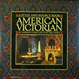 img - for American Victorian: A Style and Source Book by Lawrence Grow (1985-09-03) book / textbook / text book