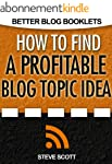 How to Find a Profitable Blog Topic I...