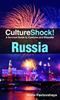 CultureShock! Russia A Survival Guide to Customs and Etiquette Front Cover