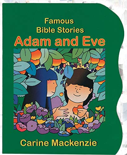 Famous Bible Stories Adam and Eve (Board Books Famous Bible Stories) [MacKenzie, Carine] (Tapa Dura)