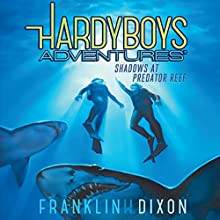 Shadows at Predator Reef: Hardy Boys Adventures, Book 7 Audiobook by Franklin W. Dixon Narrated by Tim Gregory