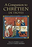 img - for A Companion to Chretien de Troyes (Arthurian Studies) book / textbook / text book