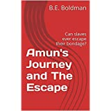 Amun's Journey and The Escape: Can slaves ever escape their bondage?