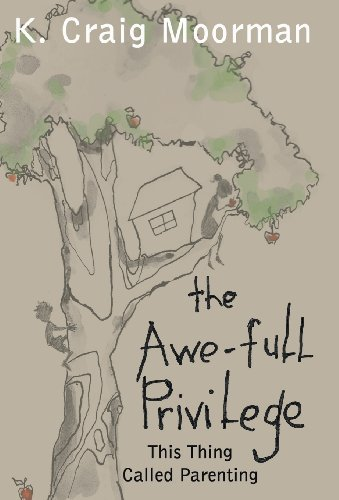 The Awe-Full Privilege: This Thing Called Parenting