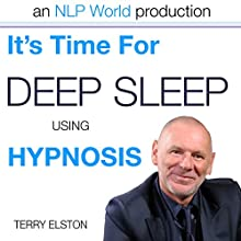 It's Time For Better Sleep With Terry Elston: International Prime-Selling NLP Hypnosis Audio  by Terry H Elston Narrated by Terry H Elston