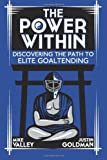 img - for The Power Within: Discovering the Path to Elite Goaltending book / textbook / text book