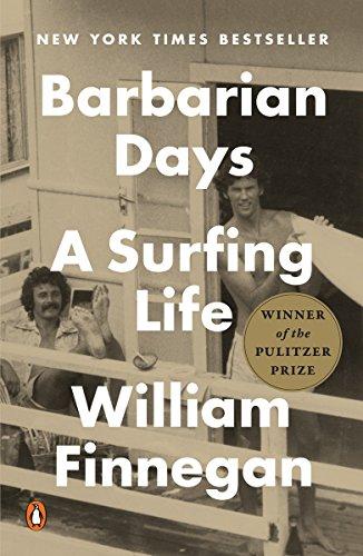 Barbarian Days: A Surfing Life
