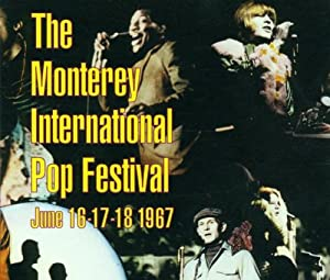 Monterey International Pop Festival June 16-17-18 1967