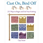Cast On, Bind Off: 211 Ways to Begin...