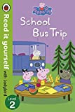 Peppa Pig: School Bus Trip - Read it You...