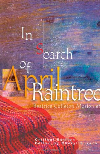 In Search of April Raintree, by Beatrice Culleton Mosionier