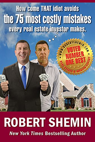 How Come That Idiot Avoids The 75 Most Costly Mistakes Every Real Estate Investor Makes by Robert Shemin ebook deal