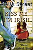 Kiss Me, Im Irish (Tennessee Waltz Book 1)