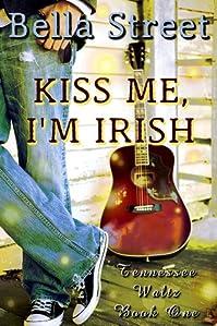 (FREE on 6/9) Kiss Me, I'm Irish by Bella Street - http://eBooksHabit.com