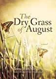 The Dry Grass of August (Library Edition)